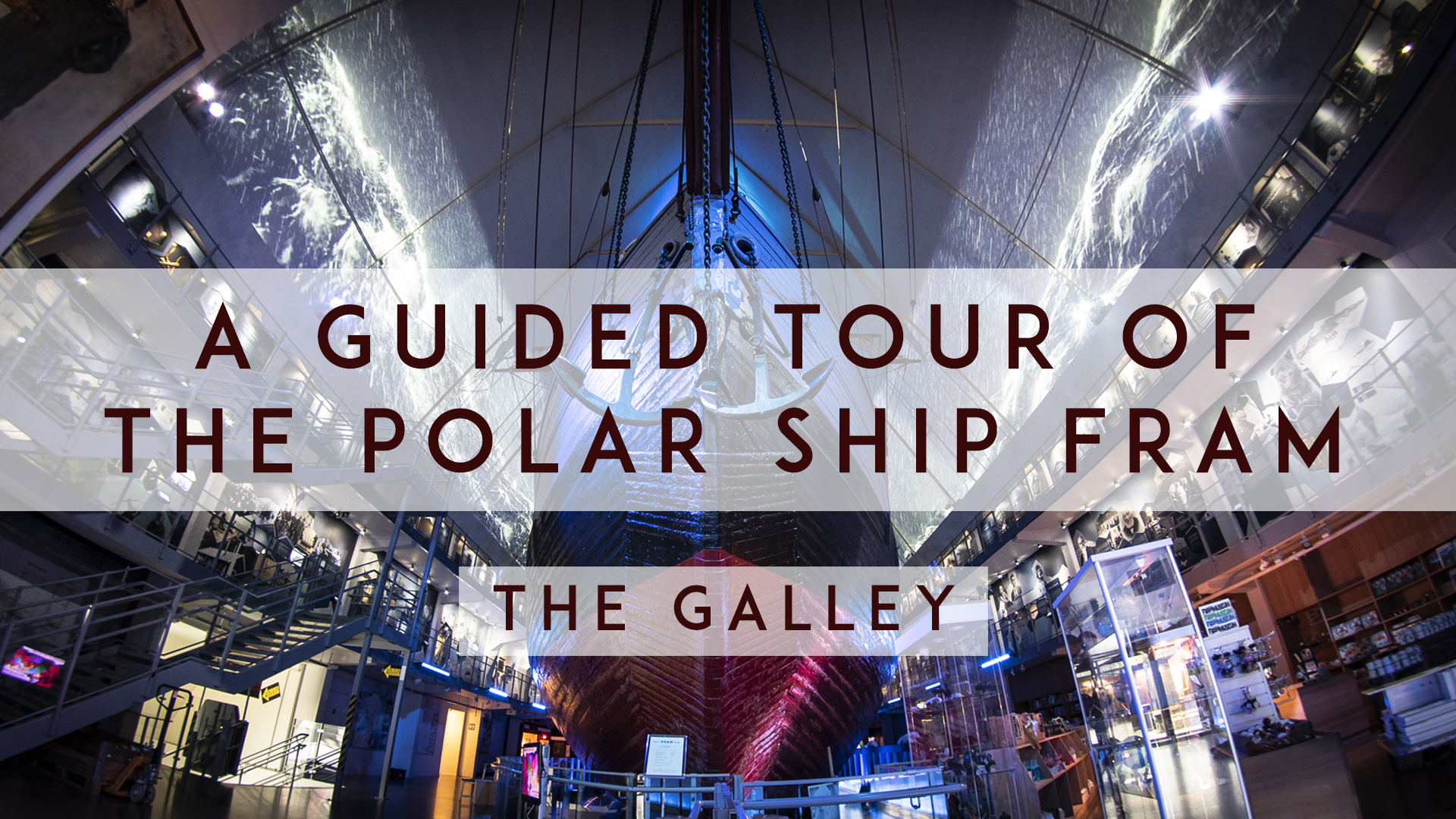 Fram guided tour 5: The Galley